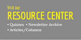 Resource Center - quizzes, newsletter archive, articles