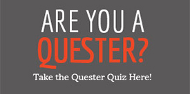 Are you a Quester? Take the Quester Quiz Here
